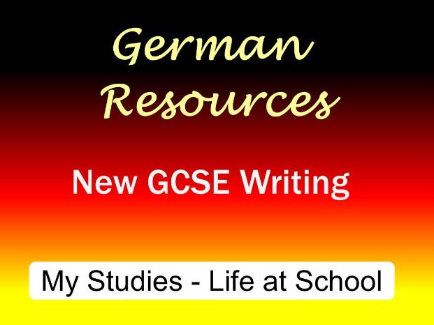 German GCSE - Exam Style Writing Tasks - My Studies - Life at School - Schule