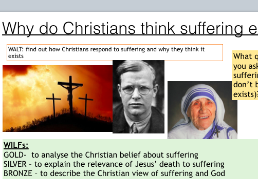 KS3/4 Lesson on Why Christians think Suffering Exists