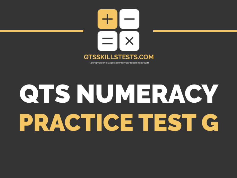 QTS Numeracy Skills Test - Practice Test G