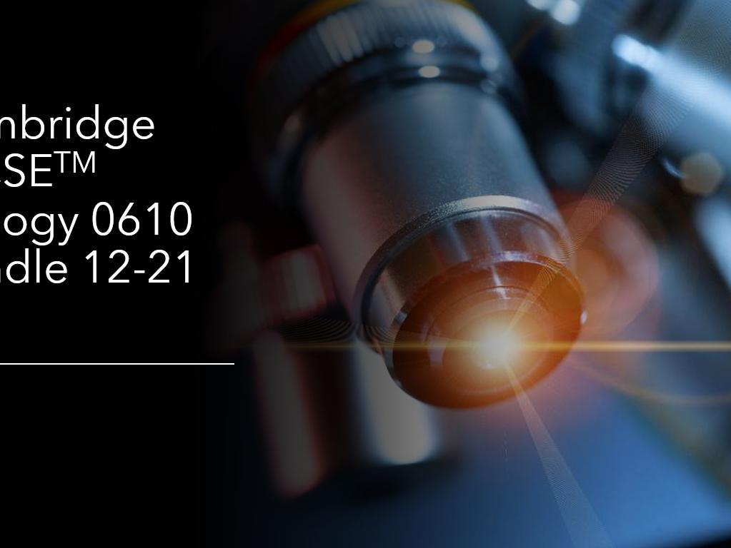 Cambridge IGCSE  Biology 0610 Bundle Topics 12-21