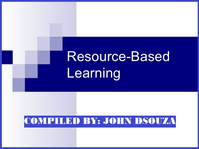 RBL: RESOURCE-BASED LEARNING