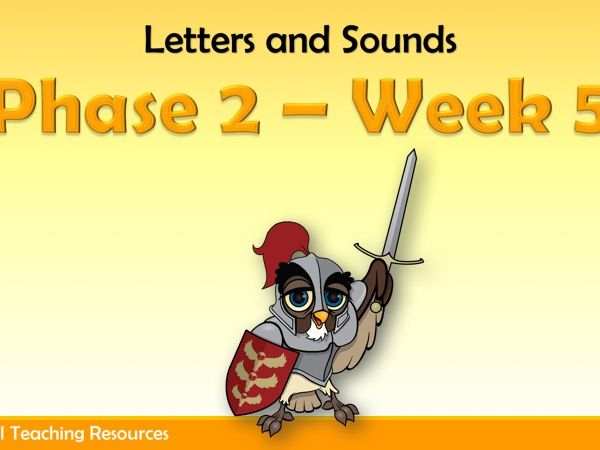 Phase 2 Week 5 (Letters and Sounds)