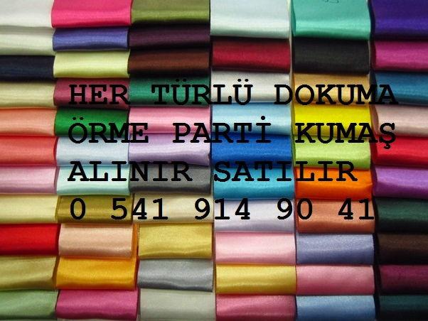 Parti Malı Kumaş Alan, 05419149041 Kumaş Alınır