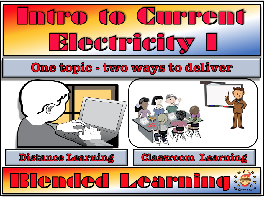 Intro to Current Electricity 1 - Classroom, Distance and Blended Learning