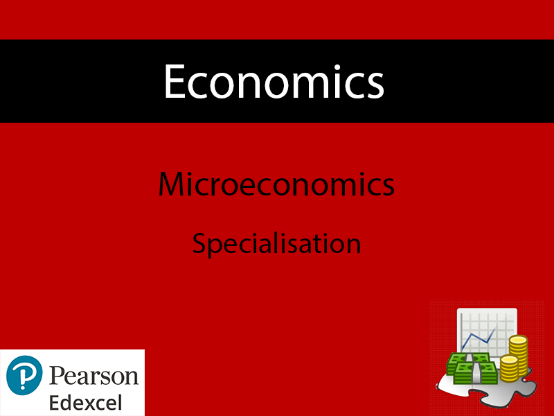 Economics: Specialisation Powerpoint+Worksheet (NEW SPEC) - Edexcel
