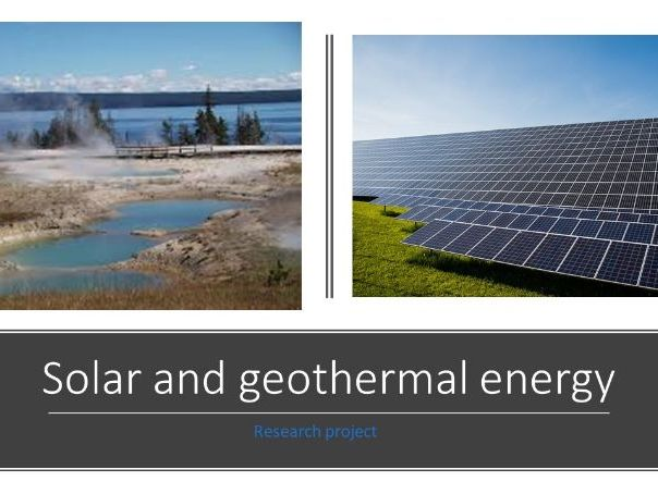 Independent Research project template -solar and geothermal energy - differentiation tool