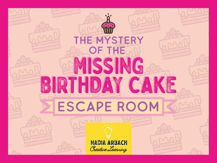 The Mystery of the Missing Birthday Cake - Escape Room Activity