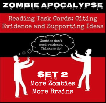 Zombie Apocalypse Reading Task Cards (Citing Evidence & Supporting Ideas) SET 2