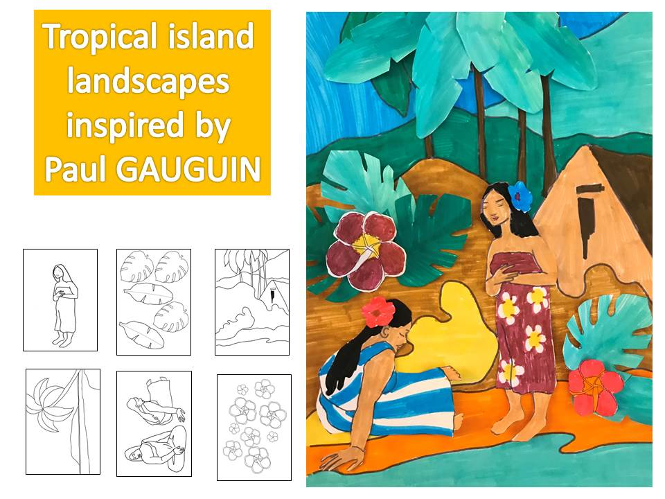 Paul GAUGUIN, polynesian landscapes - Individual activities  and  collective projects