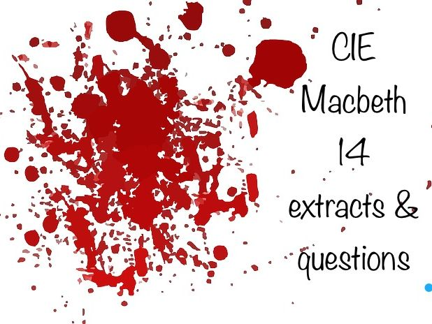 CIE Macbeth 14 extracts with questions for IGCSE