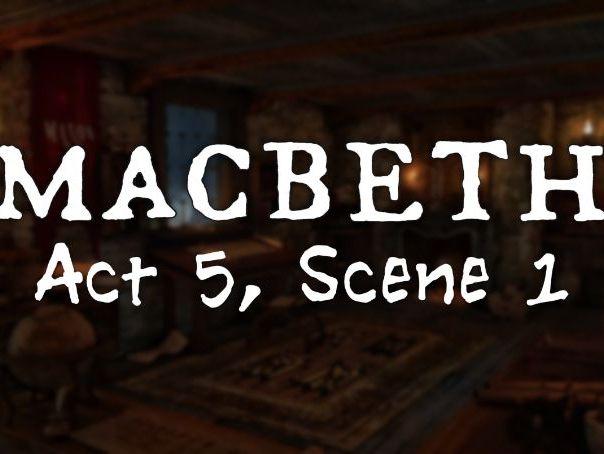Line by Line: Macbeth (5.1)