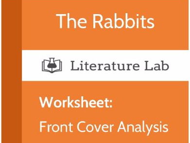 Literature Lab:  The Rabbits - Front Cover Analysis Worksheet