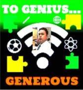 GENEROUS TO GENIUS...