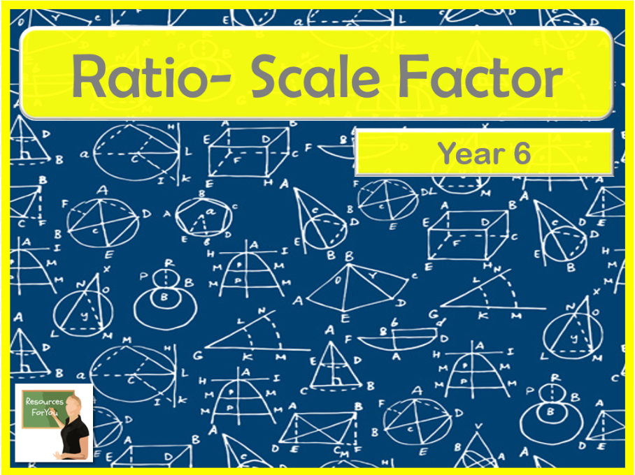 Maths Scale Factor Ratio Year 6