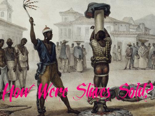 How were slaves sold?