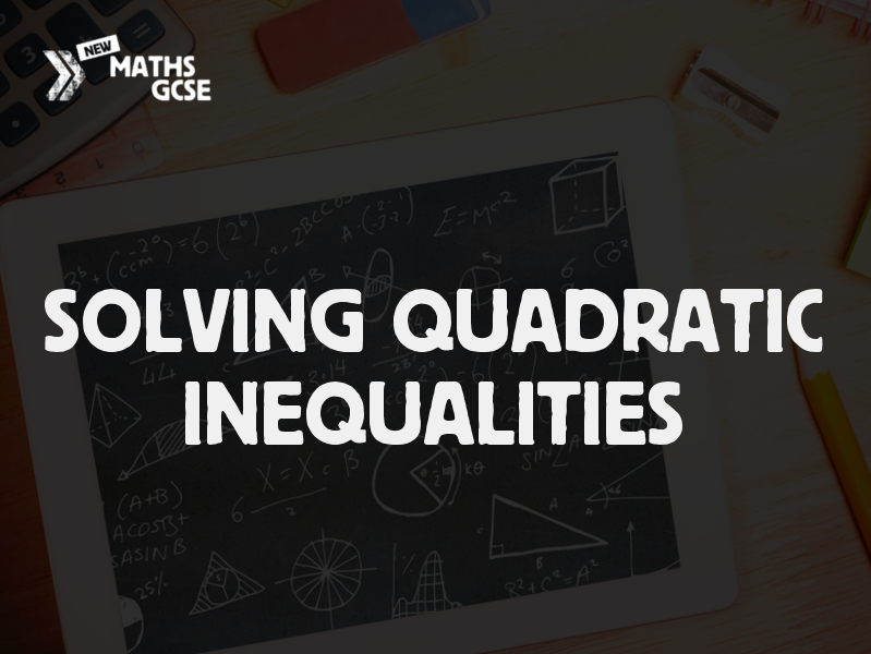 Solving Quadratic Inequalities - Complete Lesson