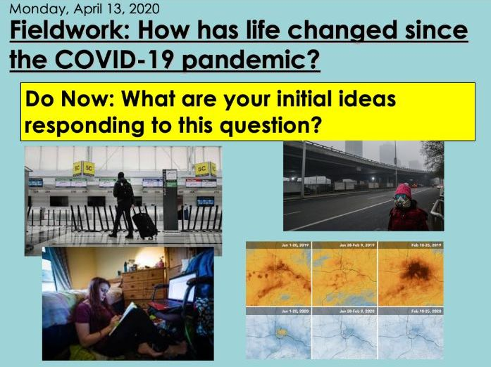 KS3 Geo Fieldwork: How has life changed since the COVID-19 Pandemic? Learning at Home Lesson 1