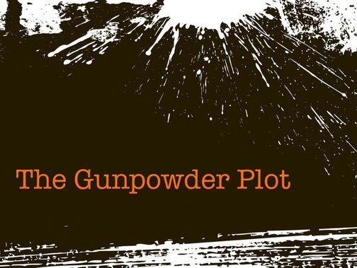Gunpowder Plot  Week-Long History/English Project