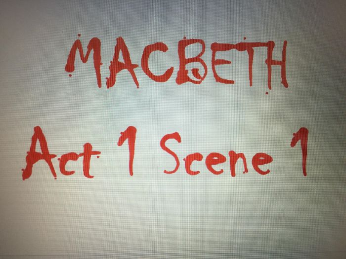 MACBETH Act 1 Scene 1 Analysis