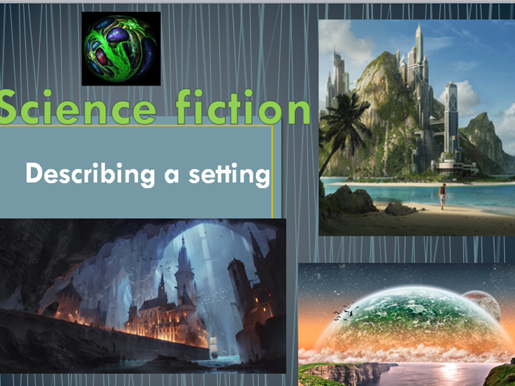 Science Fiction writing - Developing setting descriptions for a Science Fiction story
