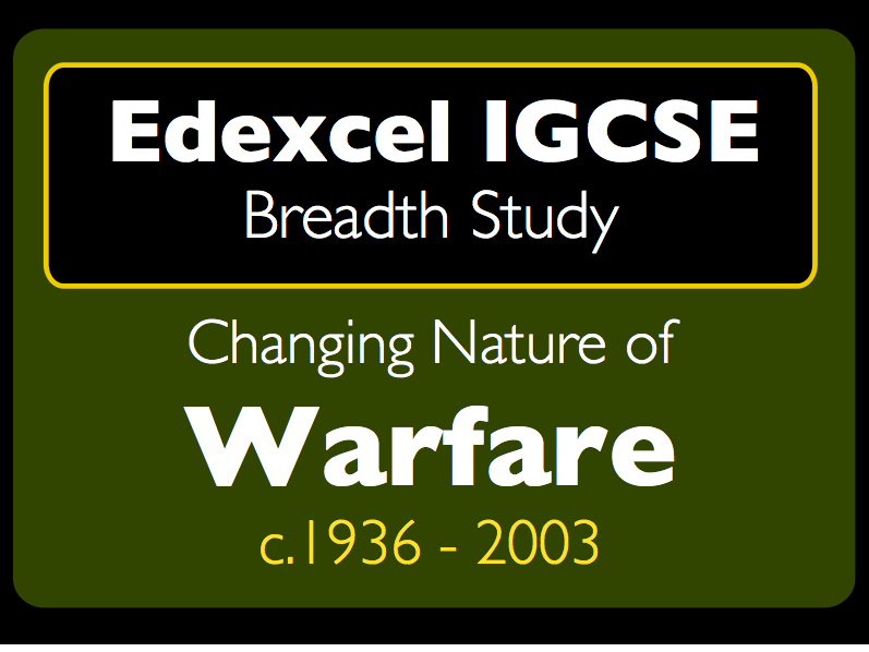 Edexcel IGCSE History: Changing Nature of Warfare c.1936-c.2003
