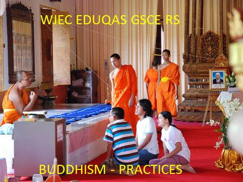 WJEC EDUQAS GCSE RELIGIOUS STUDIES – REVISION MATERIALS – BUDDHISM PRACTICES