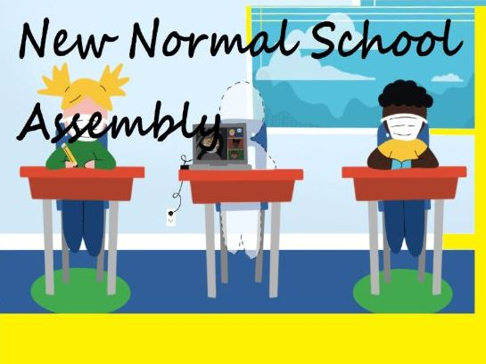 New Normal/Back to School Assembly