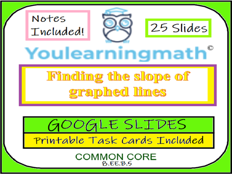 Finding the Slope of Graphed Lines : GOOGLE Slides and 22 Printable Task Cards