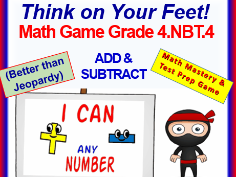 4.NBT.4 THINK ON YOUR FEET MATH! Interactive Test Prep Game—Fluently Add & Subtract