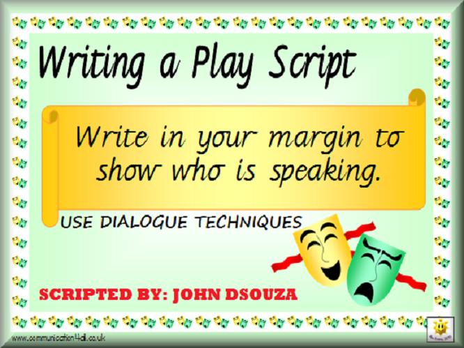 WRITING A PLAYSCRIPT USING DIALOGUE TECHNIQUE: LESSON & RESOURCES ...