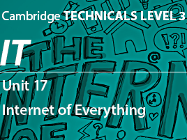 Unit 17 - Internet of Everything (M1)