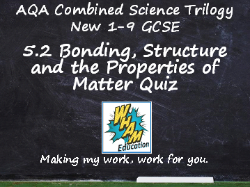 AQA Combined Science Trilogy: 5.2 Bonding, Structure and the Properties of Matter Quiz