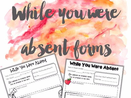 While You were Absent Forms