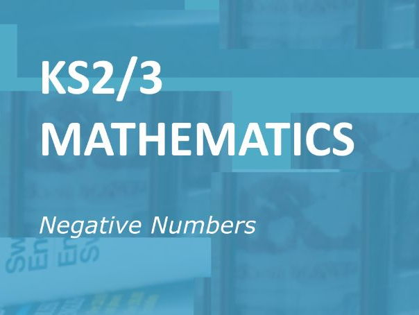 KS2/3 Mathematics: Negative Numbers