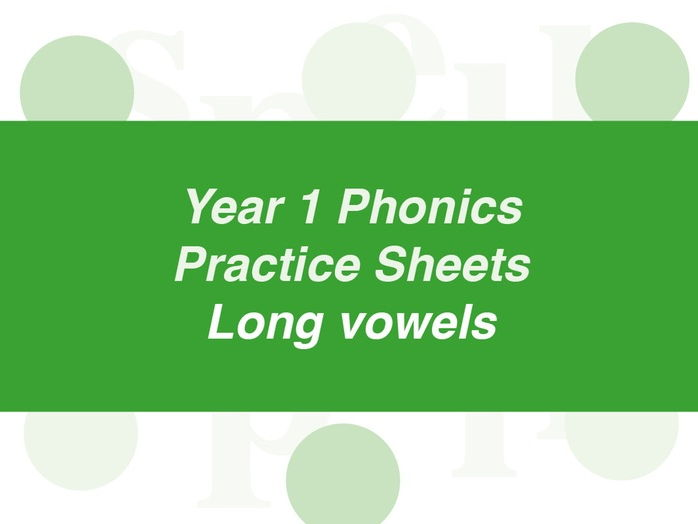 Phonics Practice Sheets: Year 1 long vowels