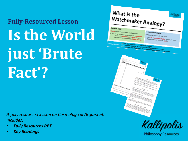 Cosmological Argument Lesson: Is the World just 'Brute Fact'?