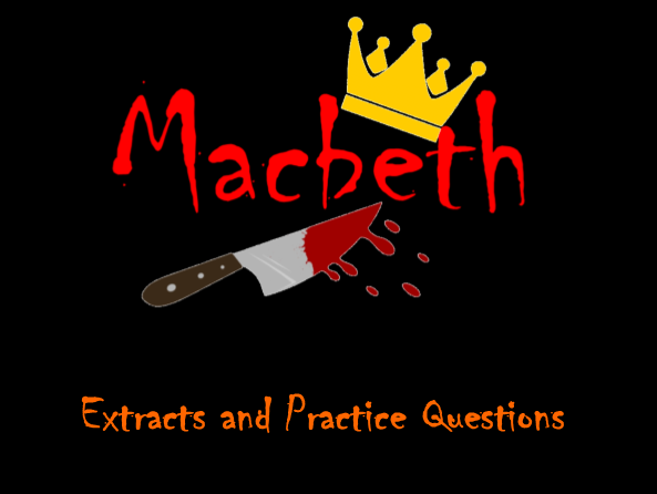 AQA Macbeth Extracts from Act 1 and Practice Questions
