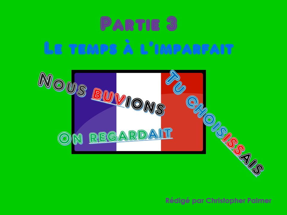 French: Stage 3: The Imperfect Tense