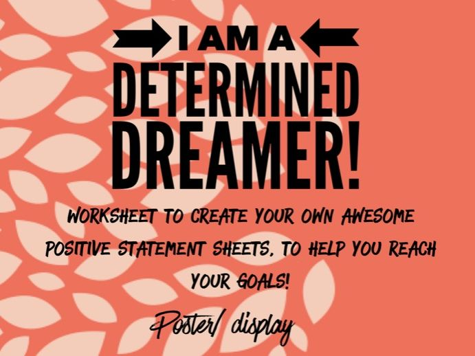 'I am a determined dreamer!' - Positive Statements Poster - Boosting positive self talk +resilience