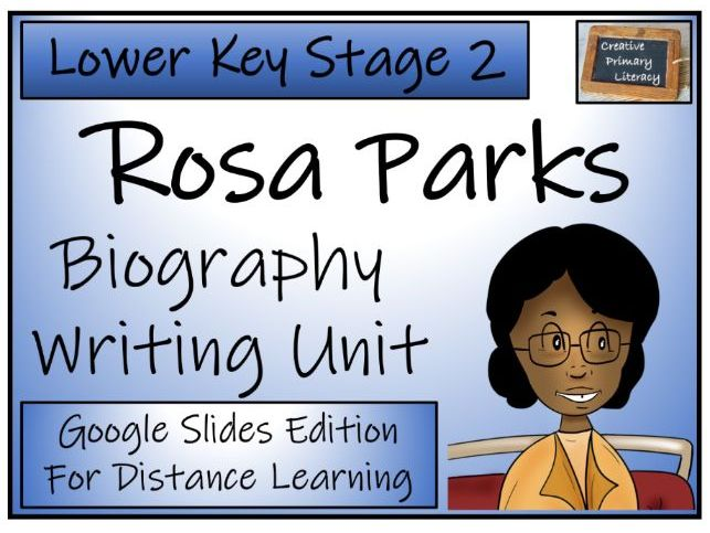 LKS2 Rosa Parks Biography Writing & Distance Learning Unit