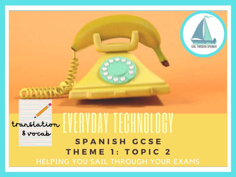 Technology Translation & Vocab: GCSE Spanish Theme 1: Topic 2