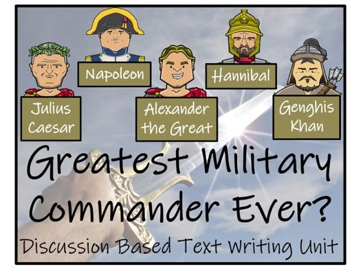 UKS2 History - Who was the Greatest Military Commander? - Discussion Based Text Writing Unit