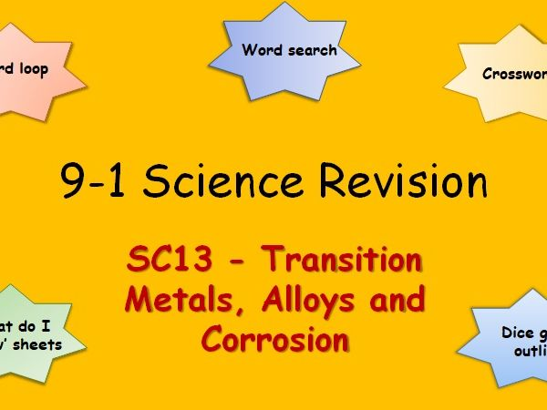 Edexcel SC13 Transition Metals, Alloys and Corrosion Revision pack Science 9-1