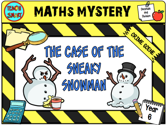 The Case of the Sneaky Snowman Year 6 Maths Mystery