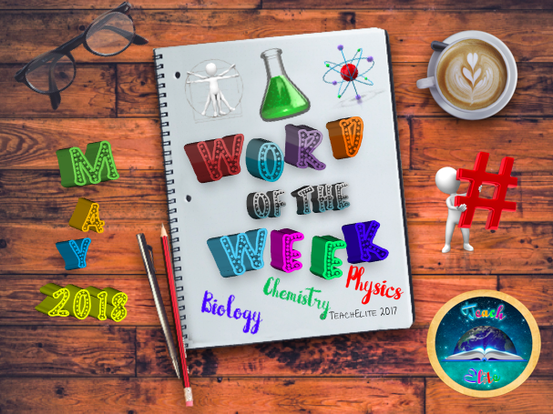 Science - Biology, Chemistry & Physics MAY Word of the Week Literacy and Numeracy tasks.