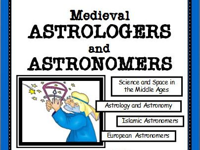 READING COMPREHENSION: Medieval Astrologers and Astronomers