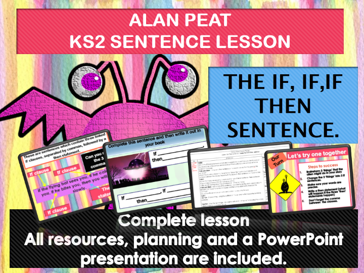 IF, IF, IF, THEN (CONDITIONAL)  SENTENCES COMPLETE LESSON (ALAN PEAT) KS2