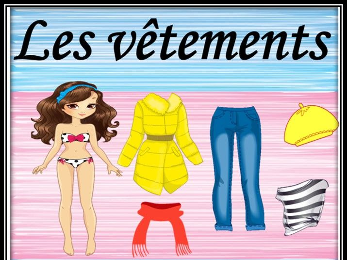 Clothes game in French.  Dressing game. Part 1.  Les vêtements. Jeu.