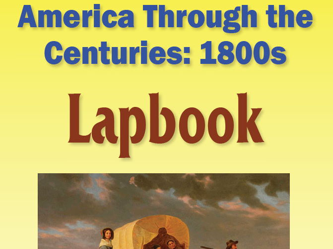 America Through the Centuries:  1800s Lapbook