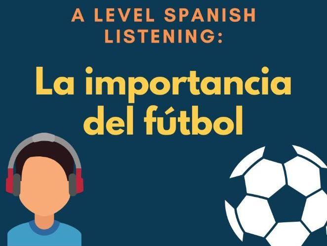 A level Spanish: listening: el fútbol en España (football in Spain)